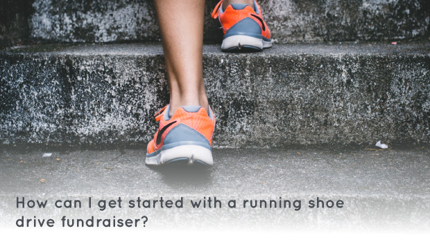 Getting started with a running shoe drive fundraiser is an easy process that will have your organization raising money quickly.