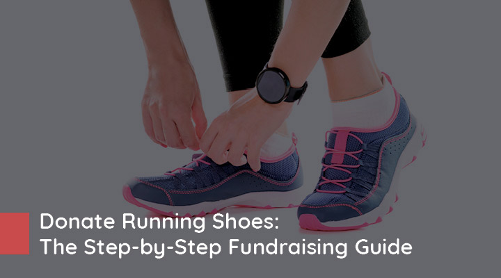 Learn more about how you can host a running shoe drive fundraiser as your next walkathon fundraiser ideas.