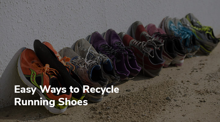 Recycling running shoes in an eco-friendly way can be simple if you use these creative ideas!