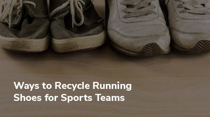 Check out these eco-friendly ideas to encourage your sports team to recycle their old athletic shoes.
