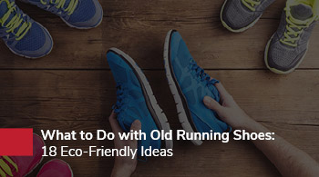 When starting a running club, encourage runners to find a new use for their old running shoes.