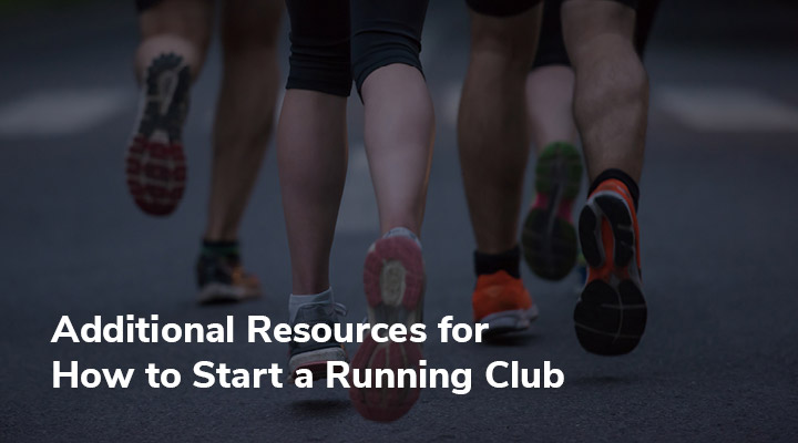 Check out these additional resources for how to start a running club.