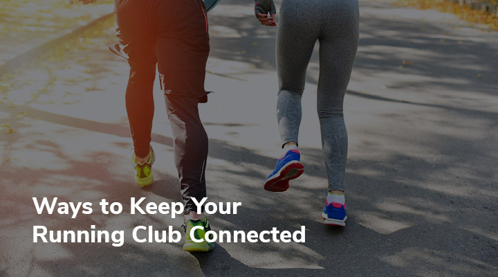 To learn more about how to start a running club, explore these ideas for keeping your members connected.